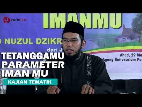 Kajian Islam: Tetanggamu Parameter ImaN mu Ustadz - Ustadz Muhammad Nuzul Dzikri