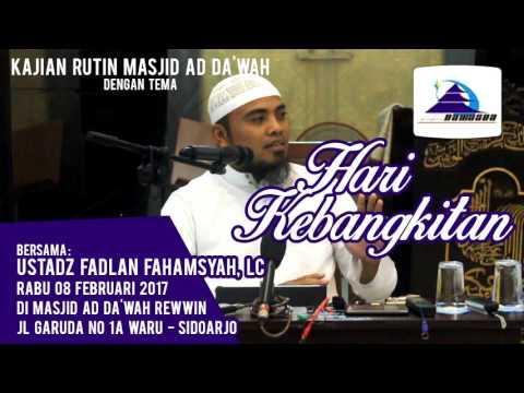 Hari Kebangkitan - Ustadz Fadlan Fahamsyah, Lc
