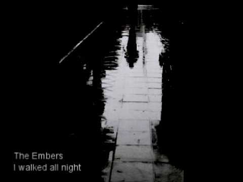 The Embers - I Walked All Night