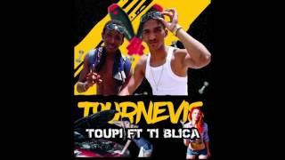 Toupi Feat Ti Blica - Tourne Vis 2K16