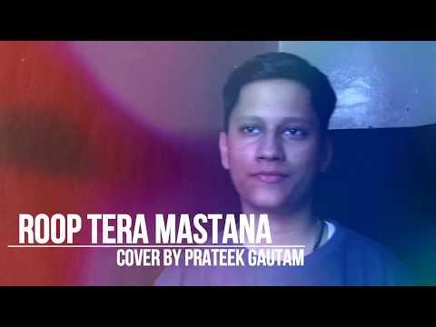 ROOP TERA MASTANA | ARADHNA | COVER BY PRATEEK GAUTAM