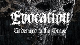 EVOCATION - Condemned to the Grave