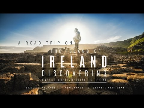 A Road Trip Discovering Unesco World Heritage on the Island of Ireland