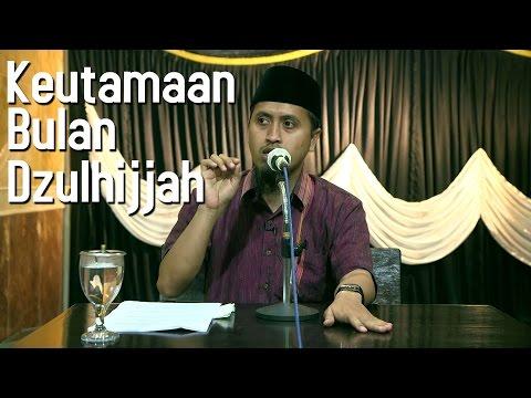 Kajian Islam: Keutamaan Bulan Dzulhijjah - Ustadz Abdullah Zaen, MA
