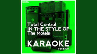Total Control In The Style Of The Motels Karaoke Version