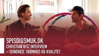 Christian Bitz interview – Sundhed, skønhed og kvalitet