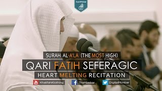 Heart Melting Recitation | Surah Al-A'la (The Most High) – Qari Fatih Seferagic