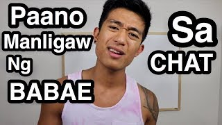Paano Nga BA MANLIGAW Ng BABAE Sa CHAT?