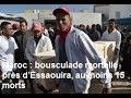 Maroc  :  bousculade mortelle près d'Essaouira, au moins 15 morts