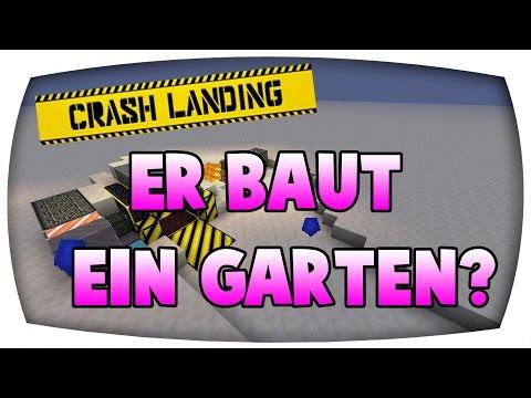 Er baut ein GArten? 14# ♛ Minecraft Crash Landing ♛ Let's Play Minecraft