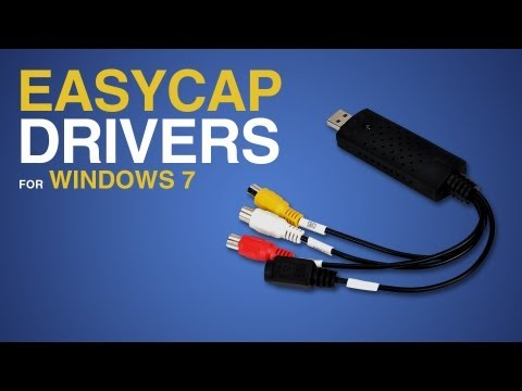 How to Install Easycap Drivers for Windows 7 (and Vista)