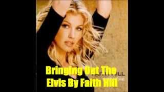Watch Faith Hill Bringing Out The Elvis video