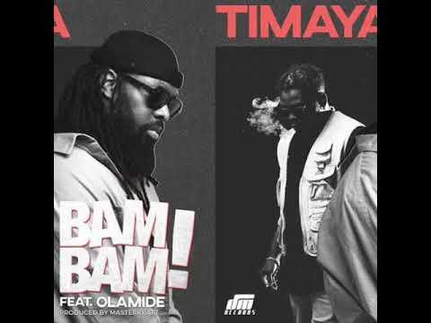 download bam bam by timaya ft olamide lyrics
