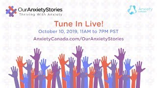 Join Us for #OurAnxietyStories – Thriving With Anxiety – October 10, 2019