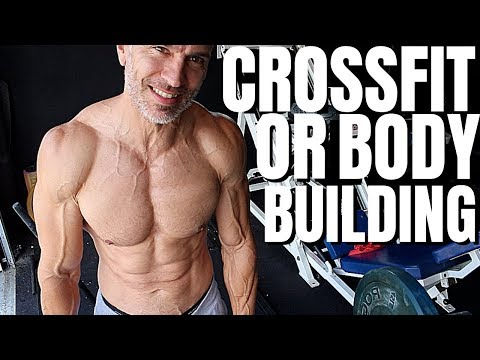 Crossfit Or Bodybuilding?