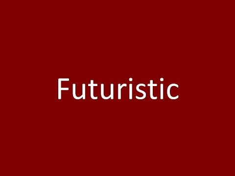 Futuristic Meaning Definition Pronunciation Example Synonym Antonyms