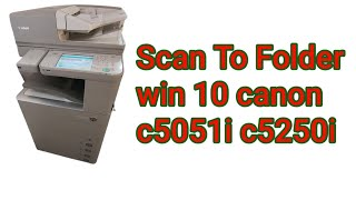 03. Scan to folder win 10 canon advance imagerunner c5051i c5255i c5030i