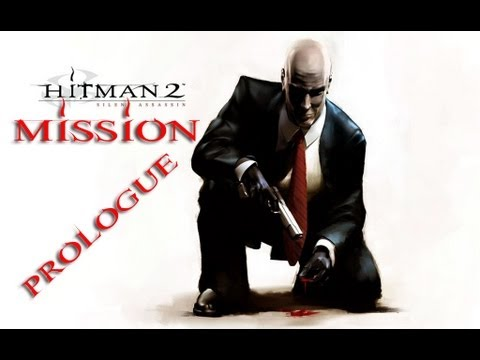 Hitman 2 Silent Assassin Прохождение Пролог