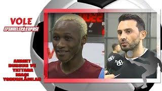 Vole Efsaneler Kupası | Ahmet Dursun ve Yattara Maçı Yorumladılar