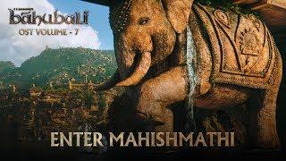 Baahubali OST Volume 07 Enter Mahishmathi | MM Keeravaani