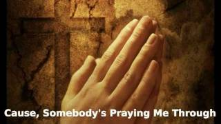 Somebody's Praying Me Through - Mark Helton
