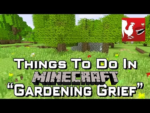 Things to do in: Minecraft - Gardening Grief