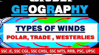 GEOGRAPHY | TYPES OF WINDS | BEST METHOD TO LEARN | SSC JE , CGL, CHSL, MTS, UPSC, PSC,RRB