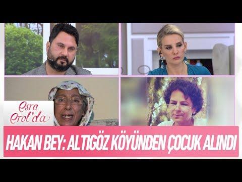 """Hakan bey: """"Altıgöz köyünden çocuk alındı"""" - Esra Erol'da 21 Aralık 2017"""