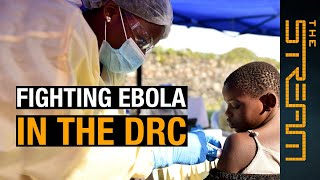 🇨🇩 | Can Ebola in DR Congo be contained? | The Stream