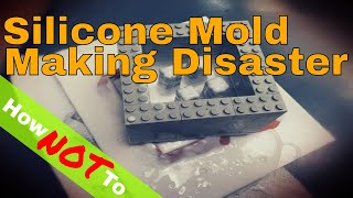 Silicone Mold Making Disaster