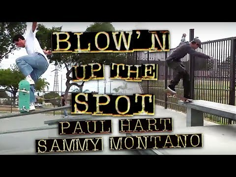 Paul Hart & Sammy Montano: Blow'n Up The Spot | Ledge Lords
