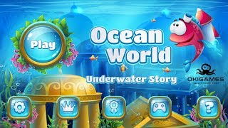 Ocean world - underwater story [Android] - review and walkthrough
