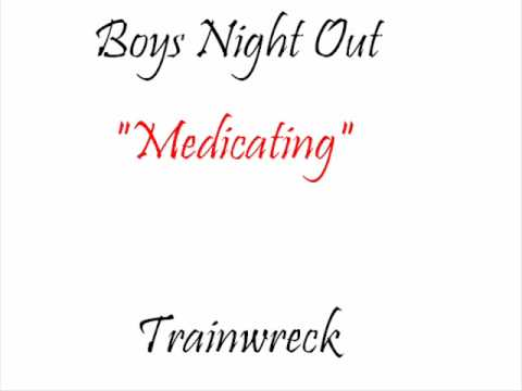 Boys Night Out - Medicating