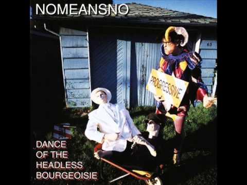 Nomeansno - Headless Bourgeoisie