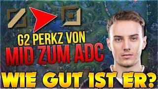 G2 Perkz Von MID zum ADC! Wie gut ist er? [League of Legends] [Deutsch / German]