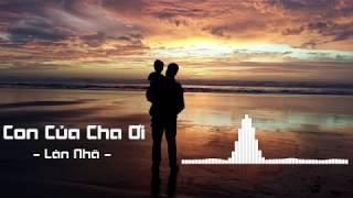 Con Của Cha Ơi - Lân Nhã   Nhạc phim Bố Là Tất Cả   Lyric Video