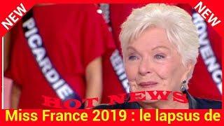 Miss France 2019 : le lapsus de Line Renaud qui prouve qu'elle a déjà sa favorite