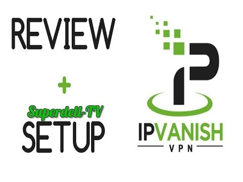 IPVANISH REVIEW & HOW TO SETUP ON PC/ANDROID/
