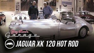 1951 Jaguar XK 120 Hot Rod - Jay Leno's Garage