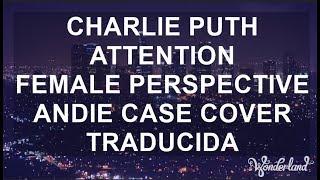 Charlie Puth - Attention   Female Perspective Andie Case Cover   Traducida al Español   Wonderland