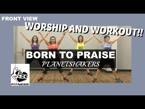 BORN TO PRAISE || PLANETSHAKERS || P1493 FITNESS® ||  CHRISTIAN FITNESS