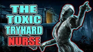 The Toxic Tryhard Nurse - Dead by Daylight