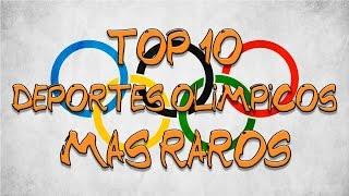 Top 10 DEPORTES OLIMPICOS MAS RAROS