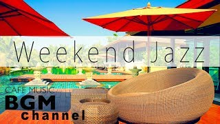 Chill Out Jazz hiphop & Smooth Jazz Music - Relaxing Music For Study, Work, Sleep - Weekend Music