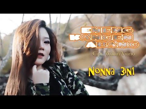 Download Nonna 3in1 - Eneng Kangen Abang  Mp4 baru