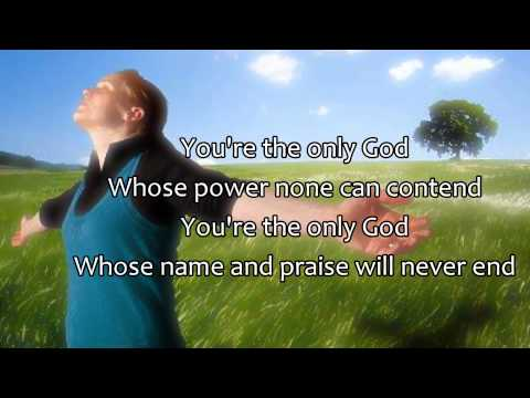 You Are God Alone (not A God) - Phillips, Craig & Dean (best Worship Song With Lyrics) video