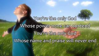 You Are God Alone (not a god) - Phillips, Craig & Dean (Best Worship Song with Lyrics)