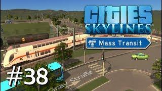 CITIES SKYLINES: Mass Transit #38: Zeit für 'ne neue Kachel [Let's Play][Gameplay][German][Deutsch]