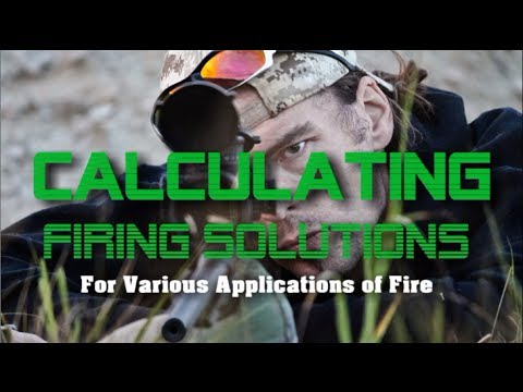 SNIPER 101 Part 77 -  Calculating FIRING SOLUTIONS for Various Applications of Fire