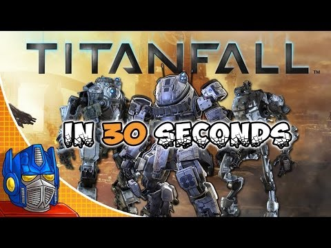 Titanfall In 30 Seconds
